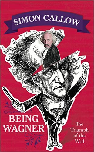 Being Wagner - Simon Callow