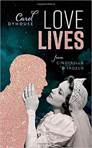 Love Lives – From Cinderella to Frozen by Carol Dyhouse