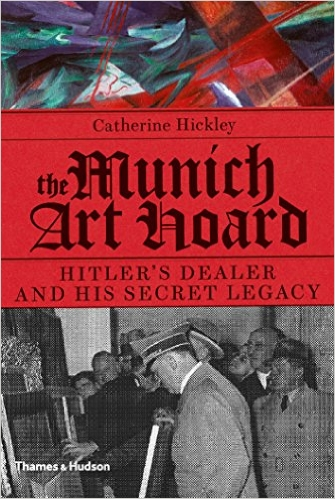 The Munich Art Hoard by Catherine Hickley