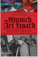 The Munich Art Hoard - Hardcover