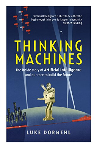 Thinking Machines by Luke Dormehl